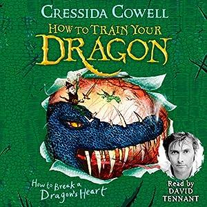 How to Break a Dragon's Heart: How to Train Your Dragon, Book 8 Hörbuch von Cressida Cowell Gesprochen von: David Tennant