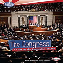 The Congress: A Look at the Legislative Branch Audiobook by Robin Nelson, Sandy Donovan Narrated by  Intuitive