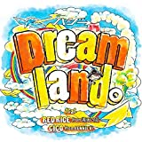 Dreamland。feat. RED RICE (from 湘南乃風), CICO (from BENNIE K)(初回限定盤)(DVD付)