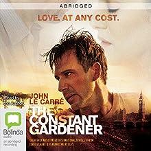 The Constant Gardener (Abridged) (       ABRIDGED) by John le Carré Narrated by John le Carré