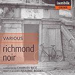 Richmond Noir | Andrew Blossom (editor),Brian Castleberry (editor),Tom De Haven (editor),Clay McLeod Chapman