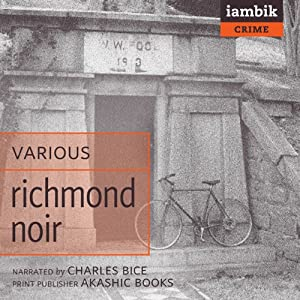Richmond Noir | [Andrew Blossom (editor), Brian Castleberry (editor), Tom De Haven (editor), Clay McLeod Chapman]
