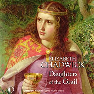 Daughters of the Grail | [Elizabeth Chadwick]