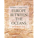 Europe Between the Oceans: 9000 BC to AD 1000by Barry Cunliffe