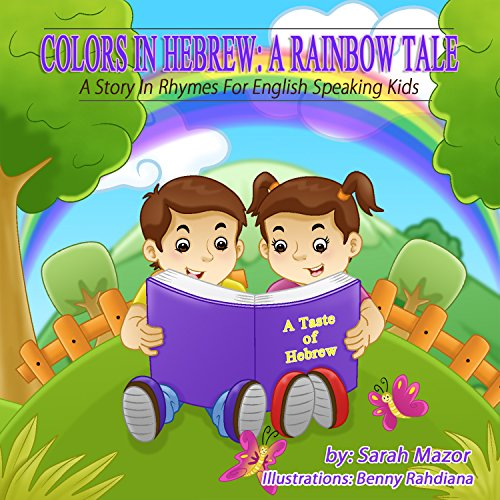 Sarah Mazor - Colors in Hebrew: A Rainbow Tale: A Story in Rhymes for English Speaking Kids (A Taste of Hebrew (Children's Books with Good Values) Book 3) (English Edition)