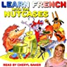 Learn French with the Nutcases Audiobook by Mary Burgess Narrated by Cheryl Baker