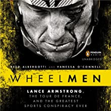 Wheelmen: Lance Armstrong, the Tour de France, and the Greatest Sports Conspiracy Ever (       UNABRIDGED) by Reed Albergotti, Vanessa O'Connell Narrated by Santino Fontana