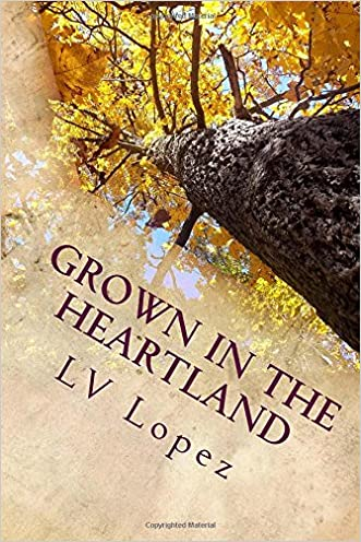 Grown in the Heartland: Poems from a Bend on the Mississippi River