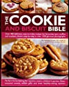 The Cookie and Biscuit Bible, Over 400 Delicious, Easy to Make Recipes for Brownies, Bars, Muffins and Crackers, Shown Step-by-step in Over 1300 Glorious Photographs.