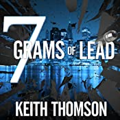 Seven Grams of Lead   [Keith Thomson]