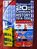 img - for DICTIONARY OF 20TH CENTURY HISTORY 1914-1990 book / textbook / text book