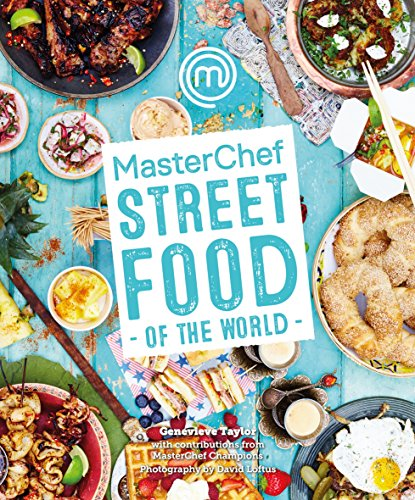 MasterChef: Street Food of the World by Genevieve Taylor