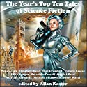 The Year's Top Ten Tales of Science Fiction 7 (       UNABRIDGED) by Nina Allan, Elizabeth Bear, Ellen Klages, Gareth L. Powell, Alastair Reynolds, Michael Swanwick, Peter Watts Narrated by Tom Dheere, Nancy Linari