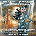 The Year's Top Ten Tales of Science Fiction 7 | Nina Allan,Elizabeth Bear,Ellen Klages,Gareth L. Powell,Alastair Reynolds,Michael Swanwick,Peter Watts