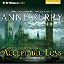 Acceptable Loss: A William Monk Novel #17 Audiobook by Anne Perry Narrated by Ralph Lister