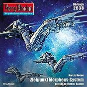 Zielpunkt Morpheus-System (Perry Rhodan 2638)   Marc A. Herren
