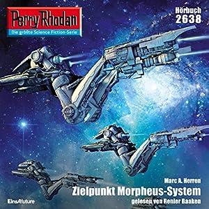 Zielpunkt Morpheus-System (Perry Rhodan 2638) Hörbuch
