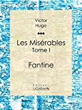 Image of Les Misérables: Tome I - Fantine (French Edition)