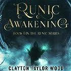 Runic Awakening: The Runic Series, Book 1 Hörbuch von Clayton Taylor Wood Gesprochen von: Nick Cracknell
