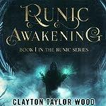 Runic Awakening: The Runic Series, Book 1   Clayton Taylor Wood