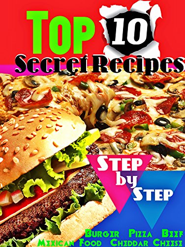 Top 10 Secret Recipes Step-by-Step : Burger - Pizza - Beef - Mexican Food -Cheddar Cheese- Mango Chutney - Exclusive and Famous Recipes