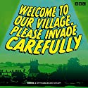 Welcome to our Village Please Invade Carefully: Series 2  by Eddie Robson, Hattie Morahan, Julian Rhind-Tutt Narrated by Peter Davison, Hattie Morahan, Full Cast