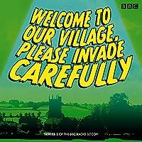 Welcome to our Village Please Invade Carefully: Series 2 Radio/TV von Eddie Robson, Hattie Morahan, Julian Rhind-Tutt Gesprochen von: Hattie Morahan, Peter Davison, Full Cast