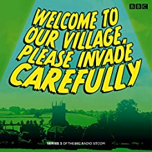 Welcome to our Village Please Invade Carefully: Series 2 (       UNABRIDGED) by Eddie Robson, Hattie Morahan, Julian Rhind-Tutt Narrated by Hattie Morahan, Peter Davison, Full Cast