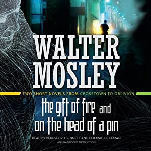 The Gift of Fire & On the Head of a Pin: Two Short Novels from Crosstown to Oblivion | [Walter Mosley]