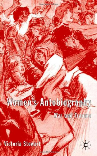 Women's Autobiography: War and Trauma