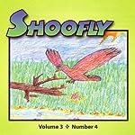 Shoofly, Vol. 3, No. 4: An Audiomagazine for Children | Robert Dieden,Grace Reilly Tierney,Michael Schorb