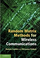 Random Matrix Methods for Wireless Communications