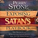 Exposing Satan's Playbook: The Secrets and Strategies Satan Hopes You Never Discover (       UNABRIDGED) by Perry Stone Narrated by Tim Lundeen