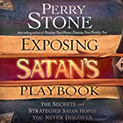 Exposing Satan's Playbook: The Secrets and Strategies Satan Hopes You Never Discover | [Perry Stone]