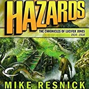 Hazards: The Chronicles of Lucifer Jones 1934-1938: Lucifer Jones, Book 4 | Mike Resnick