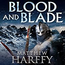 Blood and Blade: The Bernicia Chronicles, Book 3 Audiobook by Matthew Harffy Narrated by Barnaby Edwards