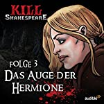 Das Auge der Hermione (Kill Shakespeare 3) | Conor McCreery,Anthony Del Col