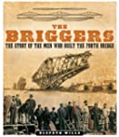 The Briggers: The Story of the Men Wh...