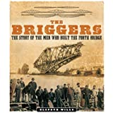 The Briggers: The Story of the Men Who Built the Forth Bridgeby Elspeth Wills