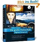 Die gro�e Fotoschule: Digitale Fotopr...