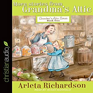 More Stories from Grandma's Attic Audiobook