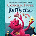 Ruffleclaw Audiobook by Cornelia Funke, Oliver Latsch - translator Narrated by Cornelia Funke