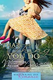 That Thing You Do (Whispering Bay Romance Book 1) (English Edition)
