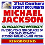 21st Century Secret Documents: Michael Jackson - Investigations into Charges of Child Molestation and Extortion Threats Against Jackson (Ringbound) Amazon.com