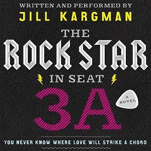 The Rock Star in Seat 3A: A Novel | [Jill Kargman]