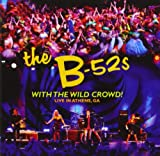 With The Wild Crowd! - Live In Athens, Ga B-52'S