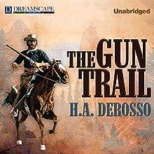 The Gun Trail (       UNABRIDGED) by H.A. Derosso Narrated by Adam J. Rough