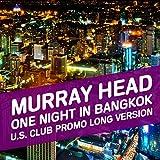 """One Night in Bangkok (U.S. Club """"Promo"""" Long version Remix)"""