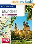 M�nchen zu Fu� entdecken: Polyglott (...