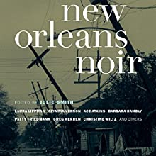 New Orleans Noir (       UNABRIDGED) by Julie Smith Narrated by Allyson Johnson, Vikas Adam, Kevin T. Collins, Robin Miles, Johnny Heller, William Dufris, Kevin Free, Mirron Willis, Aiello